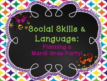 Social Skills & Language: Planning A Mardi Gras Party!