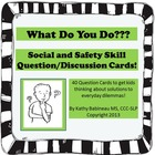 Social and Safety Skill Question/Discussion Cards