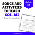 Songs and Activities to Teach Sol-Mi