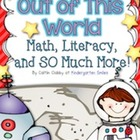 Space: Out of This World Math, Literacy and SO Much More!