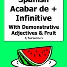 Spanish Acabar De + Infinitive With Demonstrative Adjectiv