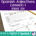 Spanish Adjectives Lesson 1 - singular only