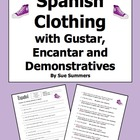 Spanish Clothing With Gustar, Encantar & Demonstrative Adjectives