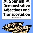 Spanish Demonstrative Adjectives & Transport Worksheet #1