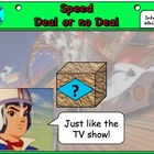 Speed Deal or no Deal (Interactive)