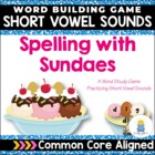 Spelling with Sundaes (short vowel spelling game)