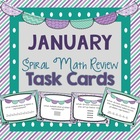 Spiral Math Review Task Cards-January