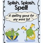 "Spelling Game For Any Spelling Word List ""Splish, Splash, Spell"""