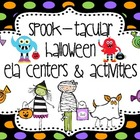 Spook-tacular Halloween ELA Centers & Activities Mini Unit