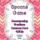 Spoons Game: Decomposing Fractions Common Core 4.NF.3b