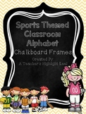 Sports Themed Classroom Alphabet with Chalkboard Frames