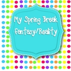 Spring Break Realism and Fantasy Writing