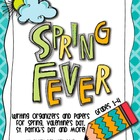 Spring Fever Writing Pack {Spring, Valentine, St. Patty}