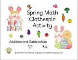 Spring Math Clothespin Activity  (Addition and Subtraction)