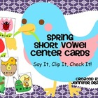 Spring Short Vowel Sound ID Clipping Cards ~72 Cards~PLUS