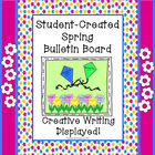 Spring Student Created Bulletin Board - Creative Writing D