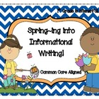 Spring~ing into Informative Writing!  FREEBIE in the Downl