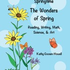 Springtime-The Wonders of Spring-Reading, Writing, Math, S