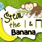Steal the Banana: ta & titi