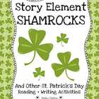 Story Element Shamrocks + Other Reading/Writing Activities