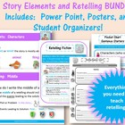 Story Elements and Retelling BUNDLE