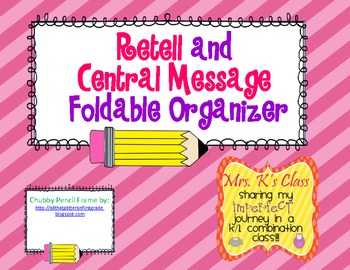Story Retell and Central Message Foldable Graphic Organizer