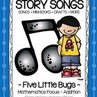 Story Songs {Five Little Bugs - Addition to 5}