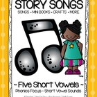 Story Songs {Five Short Vowels - Phonics}