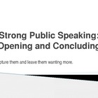 Strong Public Speaking: Opening and Concluding