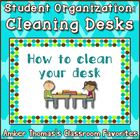 Student Organization:  Cleaning Desks Directions