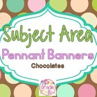 Subject Area Pennant Banners - Chocolates