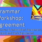 Subject/Verb and Pronoun/Antecedent Agreement Grammar Workshop