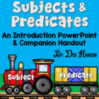 Subjects and Predicates Introduction PowerPoint:  Train Theme