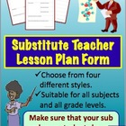 Substitute Teacher Lesson Plan Form: All grades and all subjects