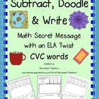 Subtract, Doodle & Write:  Math Secret Message with a ELA