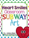 Subway Art: Heart Smiles for Your Classroom