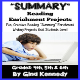 Summary Reading- Writing Enrichment Writing Projects!  Cre