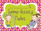 Summer Activity Packet: It's Almost Summer Break!