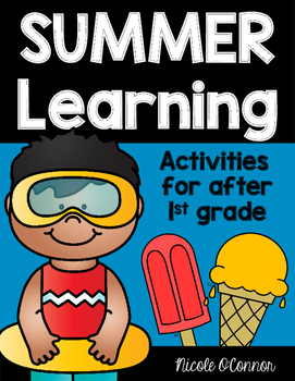http://www.teacherspayteachers.com/Product/Summer-Learning-Activities-for-the-Summer-After-First-Grade-1256001