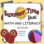 Summer Time Fun!  Math and Literacy Activities