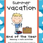 Summer Vacation: End of the Year Reading + Math Activities