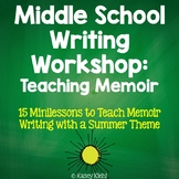 Middle School Writing Workshop: Teaching Memoir Summer The