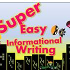 Super Easy Informational Writing for Common Core