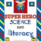 Super Hero Science & Literacy