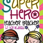 Super Hero Teacher Tracker: A Superhero Themed Classroom M