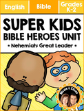 Super Kids Bible Heroes Unit - Nehemiah (English)