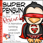 Writing Process Lesson and Craft - Super Penguin to the Rescue
