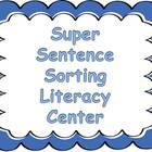 Super Sentence Sort Literacy Center