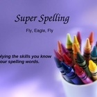 Super Spelling- 3rd Gr Reading Street - Fly, Eagle, Fly!