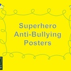 Superhero Anti-Bullying Posters